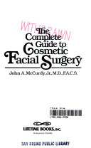 The Complete Guide to Cosmetic Facial Surgery