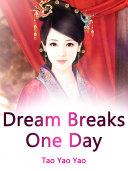 Dream Breaks One Day