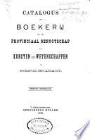 Catalogus der boekerij van het Provinciaal Genootschap van Kunsten en Wetenschappen in Noord-Brabant