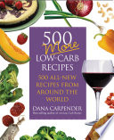 """500 More Low-Carb Recipes: 500 All New Recipes From Around the World"" by Dana Carpender"