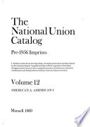 The National union catalog, pre-1956 imprints  : a cumulative author list representing Library of Congress printed cards and titles reported by other American libraries , Volume 12