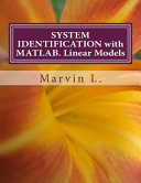 System Identification with MATLAB  Linear Models