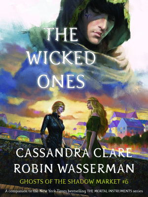 Book cover of 'The Wicked Ones' by Cassandra Clare, Robin Wasserman