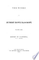 The Works of Hubert Howe Bancroft  History of California Book PDF