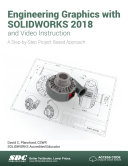 Engineering Graphics with SOLIDWORKS 2018 and Video Instruction