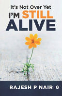It s Not Over  Yet I m Still Alive