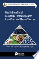 Health Benefits of Secondary Phytocompounds from Plant and Marine Sources Book