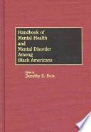 Handbook Of Mental Health And Mental Disorder Among Black Americans Book PDF