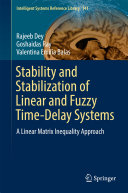 Stability and Stabilization of Linear and Fuzzy Time Delay Systems