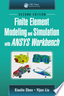Finite Element Modeling and Simulation with ANSYS Workbench  Second Edition