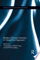 Modern Chinese Grammar - a Clause-Pivot Approach