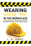 Wearing Special    PPE    in the Workplace