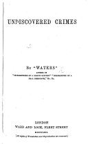 "Undiscovered Crimes. By ""Waters."""