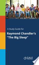 A Study Guide for Raymond Chandler s  The Big Sleep