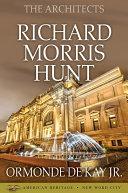 The Architects: Richard Morris Hunt
