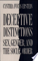 Deceptive Distinctions  : Sex, Gender, and the Social Order