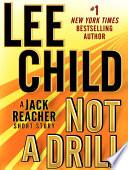 Not a Drill: A Jack Reacher Short Story