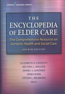 The Encyclopedia Of Elder Care Fourth Edition