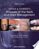 """""""Baran and Dawber's Diseases of the Nails and their Management"""" by Robert Baran, David A. R. de Berker, Mark Holzberg, Luc Thomas"""