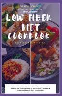 The Complete Low Fiber Diet Cookbook