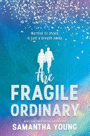 The Fragile Ordinary