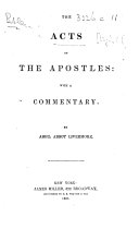 The Acts of the Apostles  with a Commentary  By Abiel Abbot Livermore