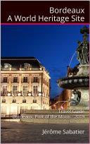 Pdf Bordeaux A World Heritage Site Telecharger