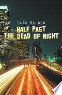 Half Past the Dead of Night