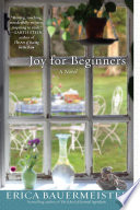 """Joy For Beginners"" by Erica Bauermeister"