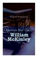 American Boys  Life of William McKinley