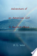 Adventure of an American Girl in Ancient China