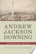 Andrew Jackson Downing: Essential Texts