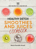 Healthy Detox Smoothies And Juices Cookbook