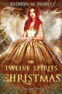 Twelve Spirits of Christmas