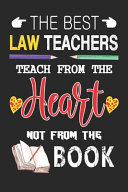 The Best Law Teachers Teach from the Heart Not from the Book