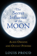 The Secret Influence of the Moon