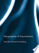 Geographies of Disorientation