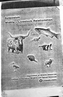Symposium  Wildlife Livestock Relationships  James M  Peek  P  D  Dalke  Editors