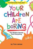 Your Children Are Boring