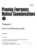 Planning Emergency Medical Communications  Volume 1  State level Planning Guide