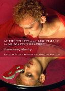 Authenticity and Legitimacy in Minority Theatre