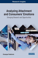 Analyzing Attachment and Consumers' Emotions: Emerging Research and Opportunities