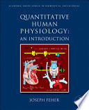 """Quantitative Human Physiology: An Introduction"" by Joseph J Feher"