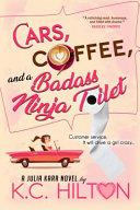 Cars, Coffee, and a Badass Ninja Toilet
