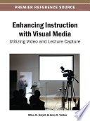Enhancing Instruction with Visual Media  : Utilizing Video and Lecture Capture