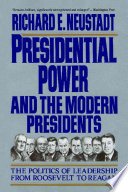 Presidential Power and the Modern Presidents Book PDF