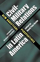 Civil military Relations in Latin America
