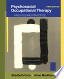 Psychosocial Occupational Therapy  An Evolving Practice Book