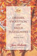 """Dreams, """"Evolution,"""" and Value Fulfillment, Volume Two [Pdf/ePub] eBook"""