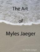The Art of Myles Jaeger (Paperback)